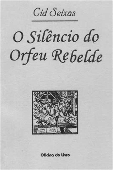 O Silêncio do Orfeu Rebelde