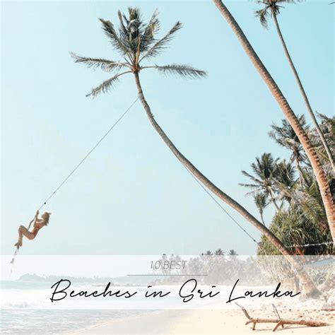 sri lanka best beaches 10 best beaches in sri lanka the asia collective