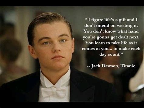 famous titanic film quotes my birthday quote quot to make each day count quot jack dawson