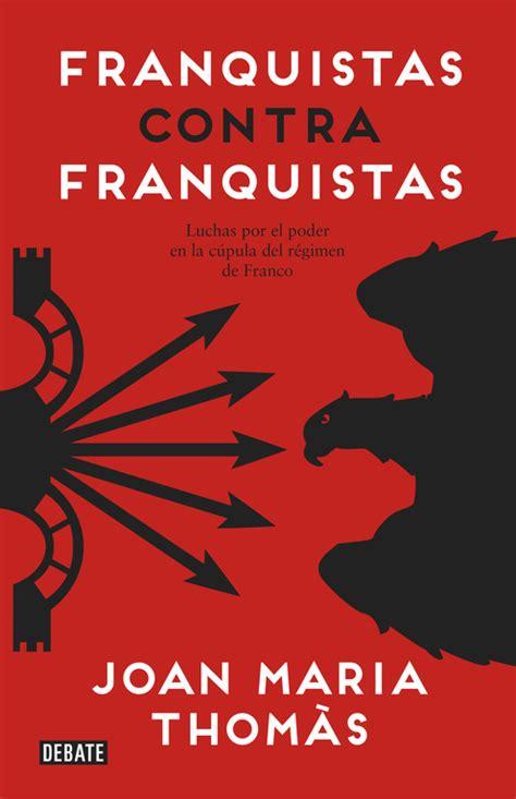 librer 237 a dykinson franquistas contra franquistas th 242 mas joan maria 978 84 9992 556 1