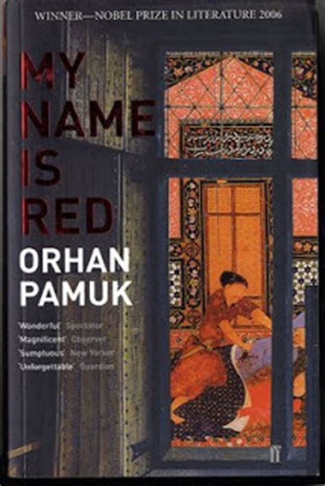 my name is red john cheeran my name is red orhan pamuk a review