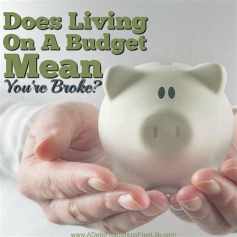 living   budget  youre broke  debt