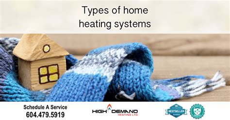 types of home heating systems high demand heating
