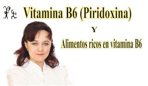 alimentos ricos en vitaminas b6 la vitamina b6 alimentos ricos en piridoxina o vitamina