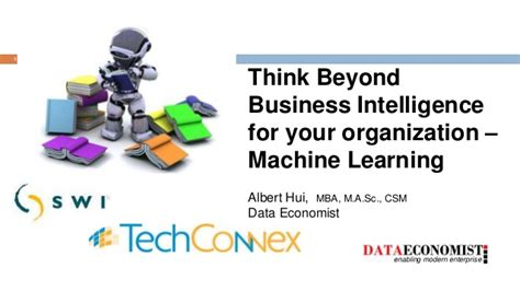 Mba For Business Intelligence by Techconnex Think Beyond Bi Machine Learning