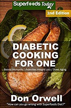 diabetes recipes 255 diabetes type 2 easy gluten free low cholesterol whole foods diabetic recipes of antioxidants weight loss transformation volume 12 books diabetic cooking for one 170 diabetes type 2