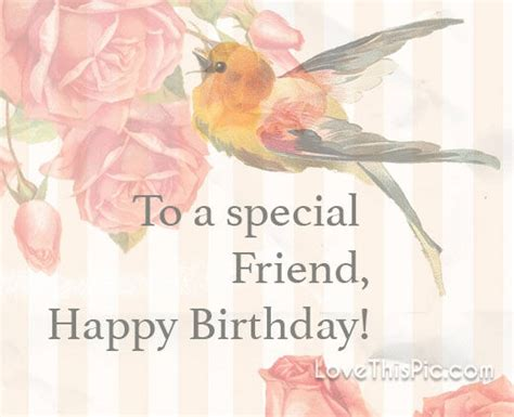 Happy Birthday Wishes To My Special Friend To A Special Friend Pictures Photos And Images For