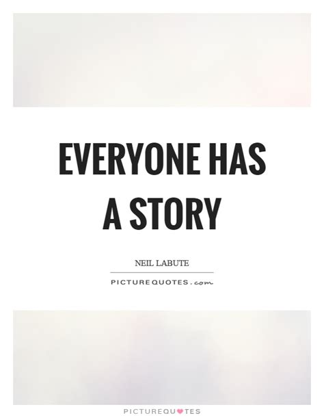Everyone Has A everyone has a story picture quotes