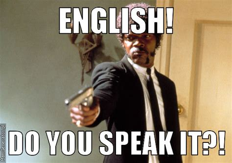 Speak English Meme - use memes to state tips or complaints page 10