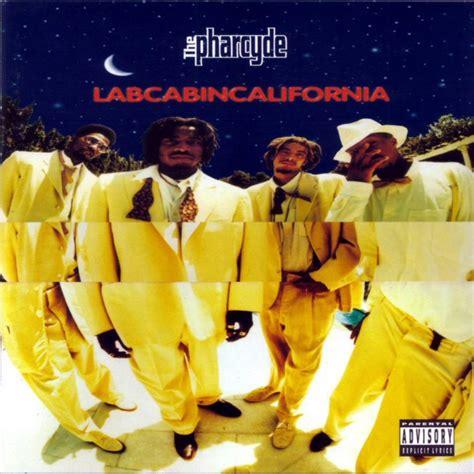 Lab Cabin California the pharcyde labcabincalifornia lyrics genius
