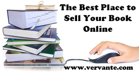 best place to sell the best place to sell your book vervante