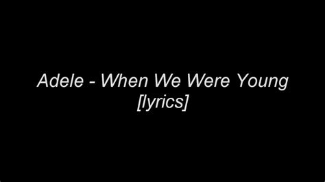 Download Mp3 Adele When We Are Young | when we were young adele mp3 8 70 mb music paradise