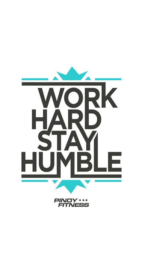Work And Stay Humble work stay humble fitness