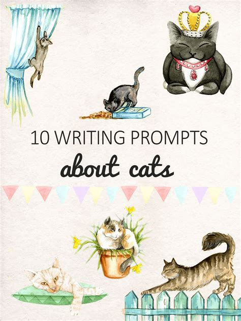 Cat Story read our list of 10 writing prompts about cats for