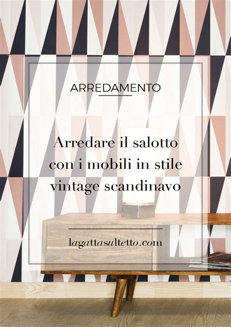 arredare vintage arredare il salotto con i mobili in stile vintage