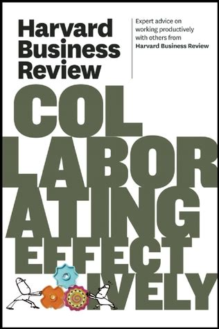 Harvard Business School Mba Books by Harvard Business Review On Collaborating Effectively By