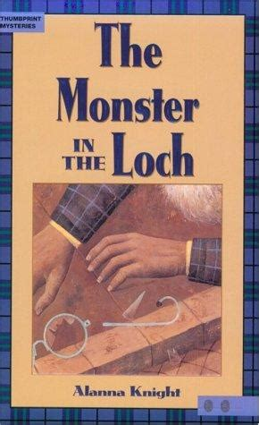 The Monster In The Loch Annie Kelty Book 1 By Alanna Knight