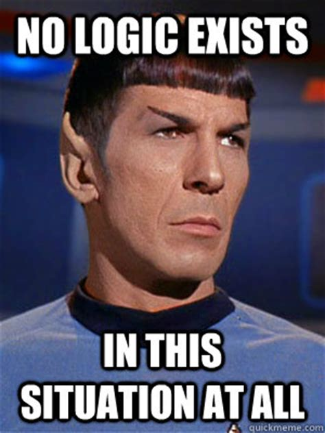 illogical spock memes quickmeme