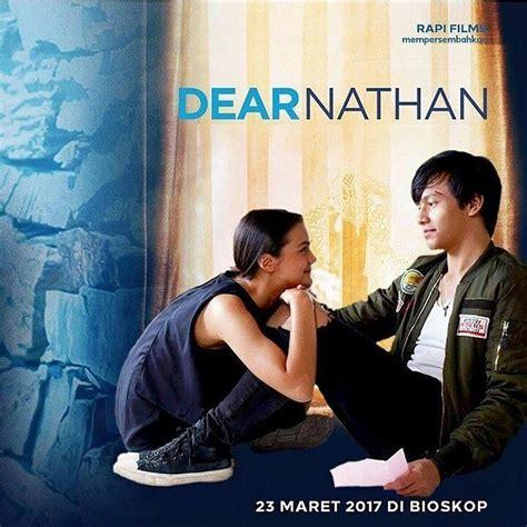 film full movie dear nathan kenalan yuk dengan 9 penulis indonesia yang karyanya