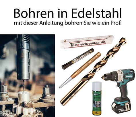 Bohren In Stahl by Edelstahl Bohren So Einfach Gelingt Es Die Anleitung