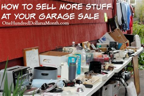 What Sells At Garage Sales by How To Sell More Stuff At Your Garage Sale