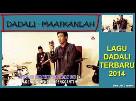 download mp3 lagu dadali disaat aku tersakiti смотреть онлайн видео dadali maafkanlah lagu terbaru