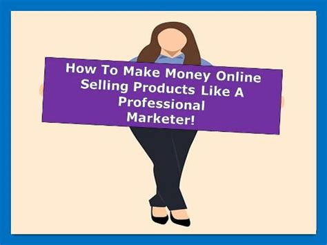 What Products To Sell Online To Make Money - how to make money online selling products on the internet beginners guide 2018 like