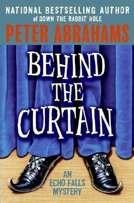 behind the curtain peter abrahams behind the curtain an echo falls mystery indiebound org