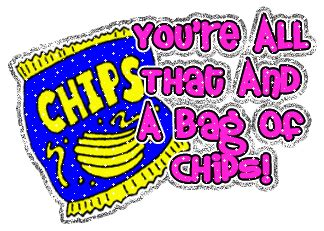 you re all that and a bag of chips