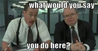 Office Space Lumbergh Quotes Office Space Memes Quotes