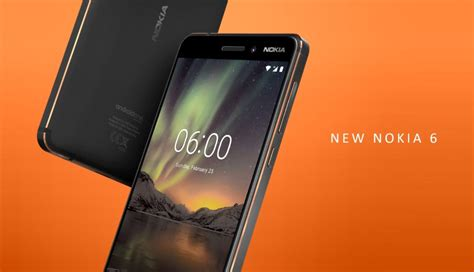 mwc 2018 second generation nokia 6 is heading to global