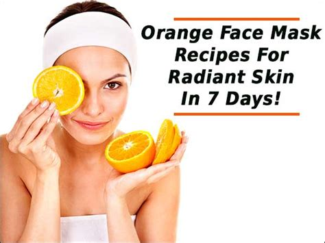 Two Masks For A Radiant by Orange Mask Recipes For Radiant Skin In 7 Days