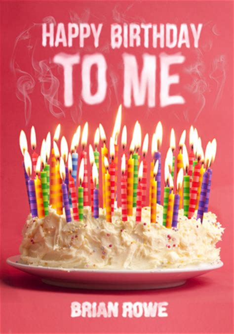 Birthday Quotes Goodreads Happy Birthday To Me Birthday Trilogy 1 By Brian Rowe
