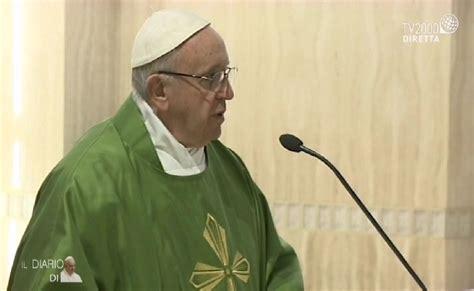papa francesco santa sede omelia di papa francesco a santa marta dell 8 settembre