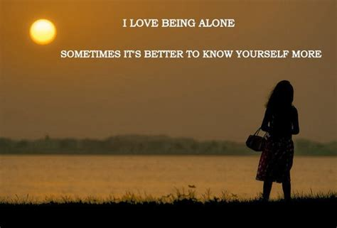 Sometimes I Enjoy Being Alone Essay by 52 Alone Quotes Images And Sayings Morning Quote