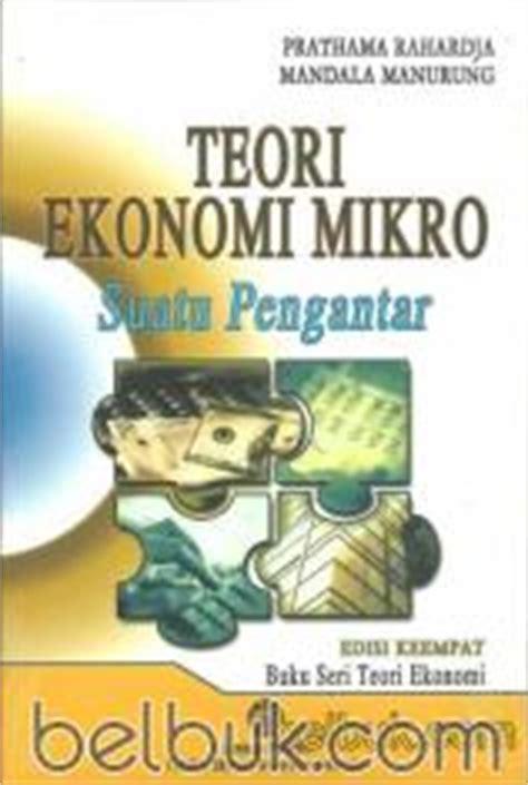 Buku Pengantar Ilmu Ekonomi Mikro Dan Makro pengantar ekonomi mikro sadono sukirno pdf