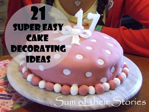 easy home cake decorating ideas simple cake decorating ideas that anyone can do sum of their stories