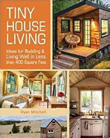 1440333165 tiny house living ideas for tiny house living ideas for building and living well in