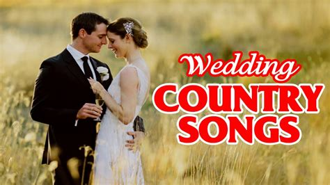 Wedding Song 2017 Country by Top 100 Country Wedding Songs For 2017 Collection Best