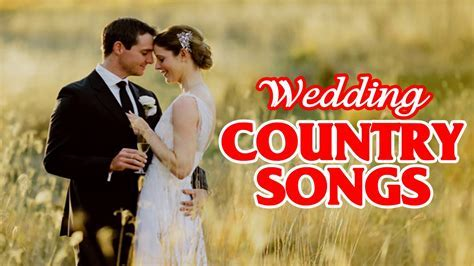 Top 100 Country Wedding Songs for 2017 collection   Best