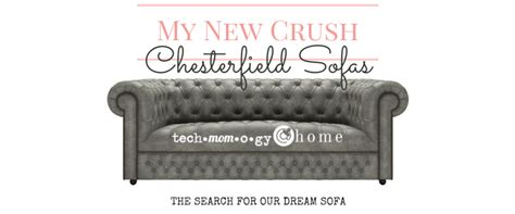 My New Crush Chesterfield Sofas Techmomogy Home | my new crush chesterfield sofas techmomogy home