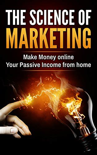 the science of marketing make money your passive
