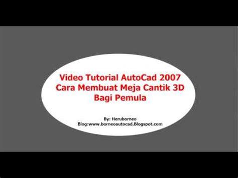 tutorial autocad 2007 pemula autocad video tutorial cara membuat meja plastik 3d bagi