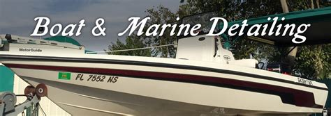 boat detailing service full boat marine and watercraft detailing services in
