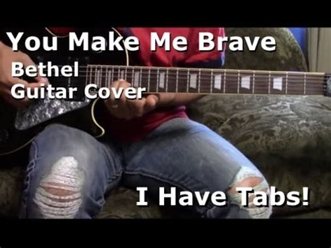 guitar tutorial you make me brave you make me brave guitar 1 bethel music youtube music