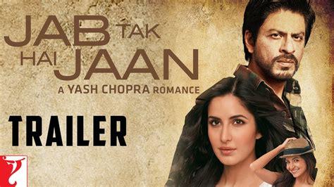 film india terbaru jab tak hai jaan jab tak hai jaan official trailer shah rukh khan
