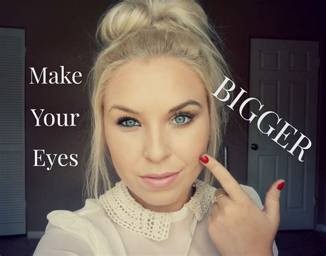 how to make your bigger how can you make your look bigger with makeup