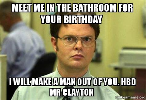 meet me at the bathroom meet me in the bathroom for your birthday i will make a