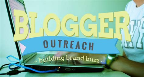 blogger outreach blogger outreach building brand buzz