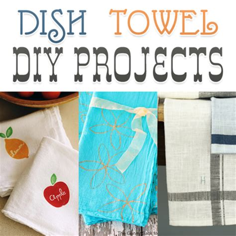 dish towel diy projects the cottage market